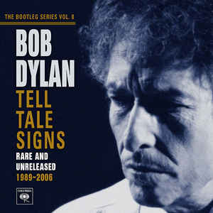Bob Dylan - Tell Tale Signs (Rare And Unreleased 1989-2006) - Album Cover