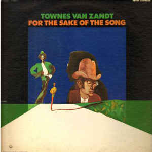 Townes Van Zandt - For The Sake Of The Song - Album Cover