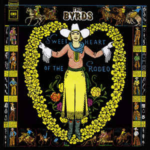 Sweetheart Of The Rodeo - Album Cover - VinylWorld