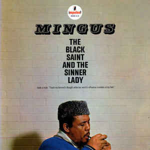 Charles Mingus - The Black Saint And The Sinner Lady - Album Cover