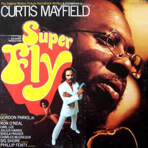Curtis Mayfield - Super Fly (The Original Motion Picture Soundtrack) - Album Cover
