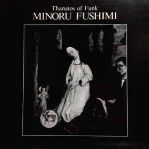 Minoru Fushimi - Thanatos Of Funk - Album Cover