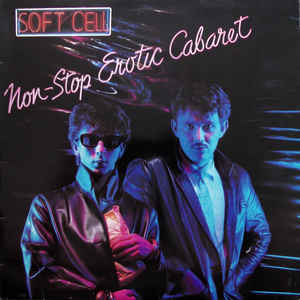 Soft Cell - Non-Stop Erotic Cabaret - Album Cover