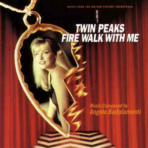 Angelo Badalamenti - Twin Peaks - Fire Walk With Me (Music From The Motion Picture Soundtrack) - Album Cover