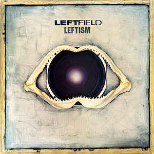 Leftfield - Leftism - Album Cover