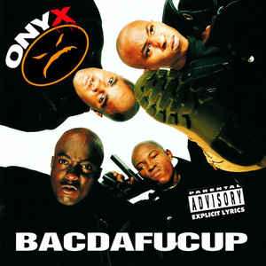 Onyx - Bacdafucup - Album Cover