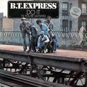 B.T. Express - Do It ('Til You're Satisfied) - Album Cover