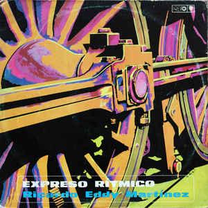 Ricardo Eddy Martinez - Expreso Ritmico - Album Cover