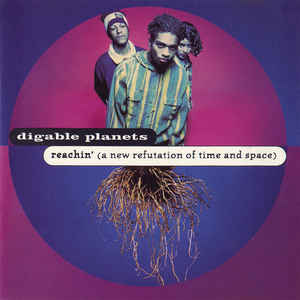 Digable Planets - Reachin' (A New Refutation Of Time And Space) - Album Cover