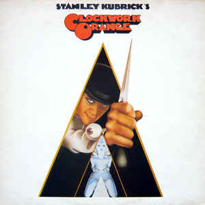 Stanley Kubrick's A Clockwork Orange (Music From The Soundtrack) - Album Cover - VinylWorld