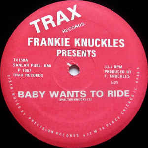 Frankie Knuckles - Baby Wants To Ride / Your Love - Album Cover