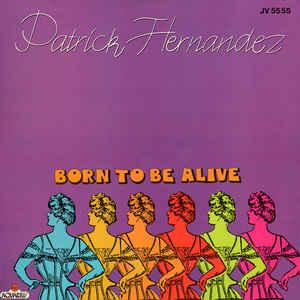 Patrick Hernandez - Born To Be Alive - Album Cover