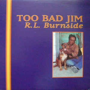 R.L. Burnside - Too Bad Jim - Album Cover