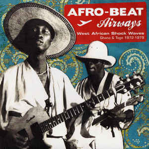 Afro-Beat Airways - West African Shock Waves - Ghana & Togo 1972-1979 - Album Cover - VinylWorld