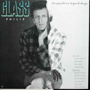 Philip Glass - Songs From Liquid Days - Album Cover