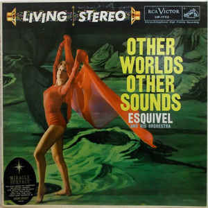Esquivel And His Orchestra - Other Worlds Other Sounds - Album Cover