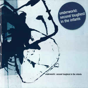 Underworld - Second Toughest In The Infants - VinylWorld