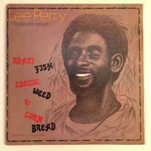 Lee Perry - Roast Fish, Collie Weed, & Corn Bread - Album Cover