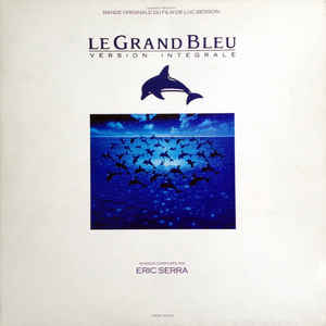 Le Grand Bleu : Version Intégrale (Bande Originale Du Film De Luc Besson) - Album Cover - VinylWorld