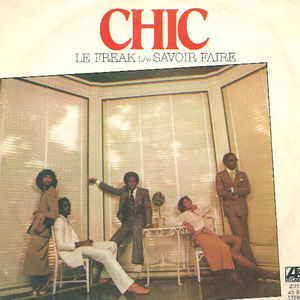 Chic - Le Freak b/w Savoir Faire - Album Cover