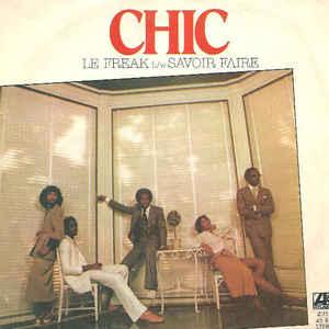 Chic - Le Freak b/w Savoir Faire - Album Cover