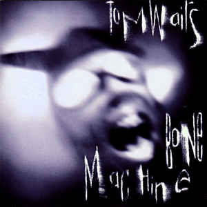Tom Waits - Bone Machine - Album Cover