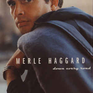 Merle Haggard - Down Every Road (1962-1994) - Album Cover