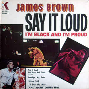 James Brown - Say It Loud I'm Black And I'm Proud - Album Cover