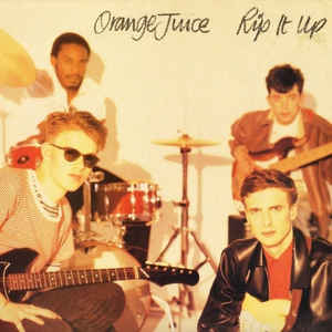 Orange Juice (3) - Rip It Up - Album Cover