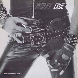 Mötley Crüe - Too Fast For Love - Album Cover