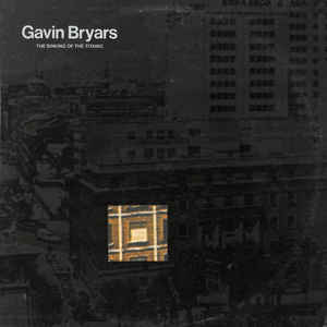 Gavin Bryars - The Sinking Of The Titanic - Album Cover