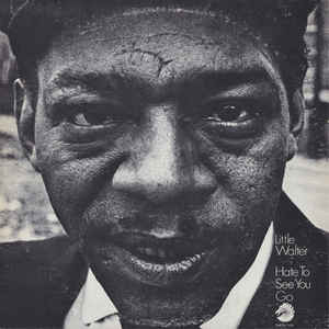 Little Walter - Hate To See You Go - Album Cover
