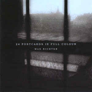 Max Richter - 24 Postcards In Full Colour - Album Cover