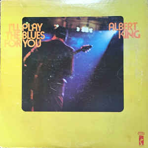 Albert King - I'll Play The Blues For You - Album Cover