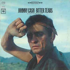 Johnny Cash - Bitter Tears - Ballads Of The American Indian - Album Cover