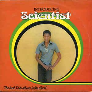 Introducing Scientist - The Best Dub Album In The World... - Album Cover - VinylWorld