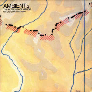 Harold Budd - Ambient 2 (The Plateaux Of Mirror) - Album Cover