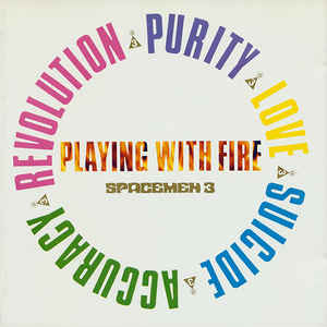 Spacemen 3 - Playing With Fire - Album Cover