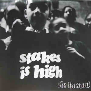 De La Soul - Stakes Is High - Album Cover