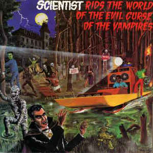 Scientist Rids The World Of The Evil Curse Of The Vampires - Album Cover - VinylWorld