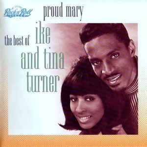 Ike & Tina Turner - Proud Mary: The Best Of Ike And Tina Turner - Album Cover
