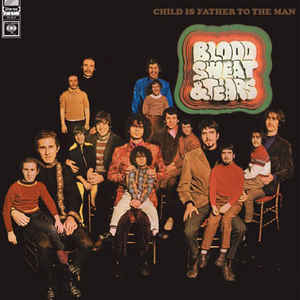 Blood, Sweat And Tears - Child Is Father To The Man - Album Cover