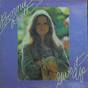Bonnie Raitt - Give It Up - Album Cover
