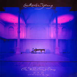 La Monte Young - The Well-Tuned Piano 81 X 25 6:17:50 - 11:18:59 PM NYC - Album Cover