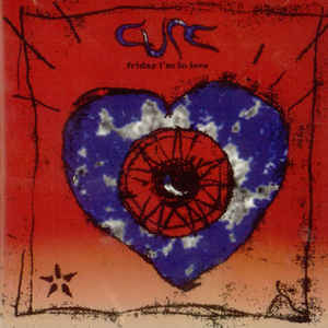The Cure - Friday I'm In Love - Album Cover