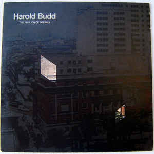Harold Budd - The Pavilion Of Dreams - Album Cover