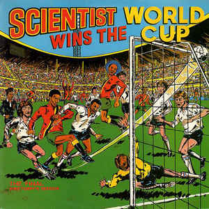 Scientist - Scientist Wins The World Cup - Album Cover