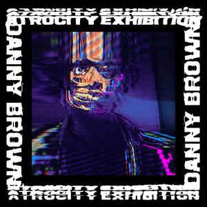 Danny Brown (2) - Atrocity Exhibition - Album Cover
