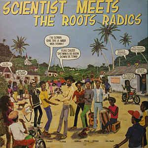 Scientist - Scientist Meets The Roots Radics - Album Cover