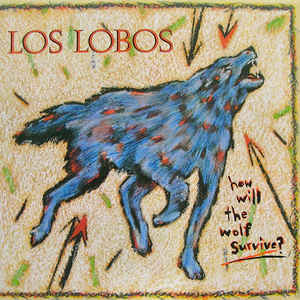 Los Lobos - How Will The Wolf Survive? - Album Cover